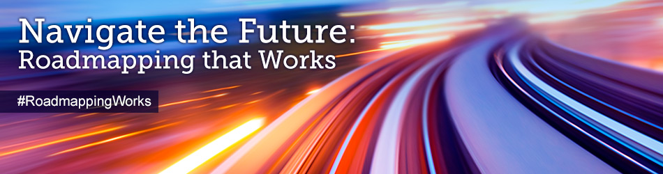 Navigate the Future – Roadmapping that Works